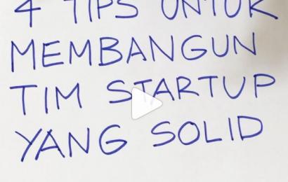 4 Tips Untuk Membangun Tim Startup yang Solid
