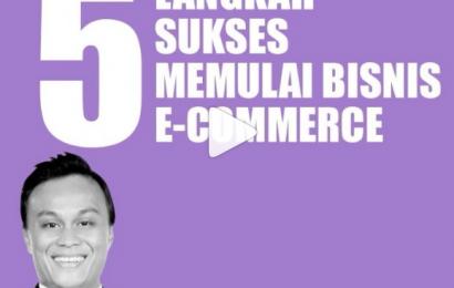 5 Langkah Sukses Memulai Bisnis E-Commerce